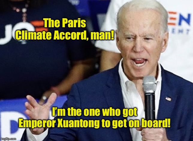 Poor, Confused Joe Biden |  The Paris Climate Accord, man! I'm the one who got Emperor Xuantong to get on board! | image tagged in poor joe biden,emperor xuantong,paris accord,memes,democratic debate,senile | made w/ Imgflip meme maker