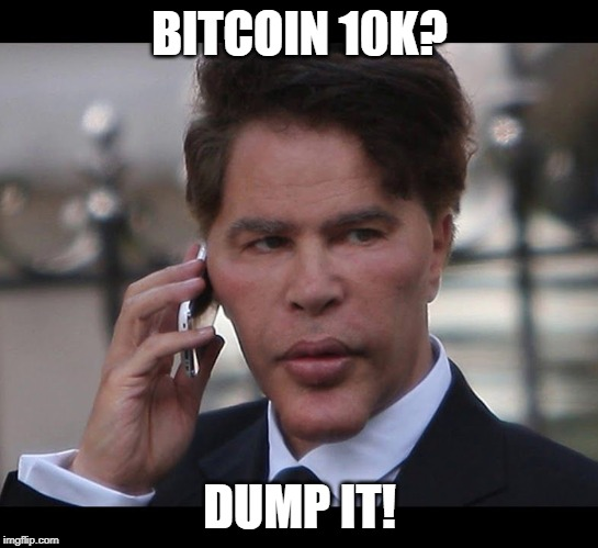 BITCOIN 10K? DUMP IT! | image tagged in bogdanoff call | made w/ Imgflip meme maker