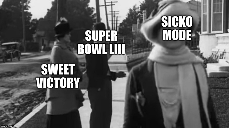 Distracted Superbowl 53 (Charlie Chaplin) |  SICKO MODE; SUPER BOWL LIII; SWEET VICTORY | image tagged in distracted boyfriend charlie chaplin style v2,superbowl 53,sicko mode,spongebob,sweet victory,memes | made w/ Imgflip meme maker