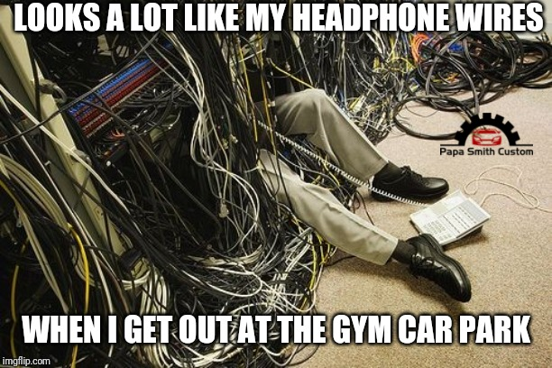 Yes, Bluetooth is a good thing. |  LOOKS A LOT LIKE MY HEADPHONE WIRES; WHEN I GET OUT AT THE GYM CAR PARK | image tagged in headphones,cable,wires,bluetooth,tangled,twisted | made w/ Imgflip meme maker
