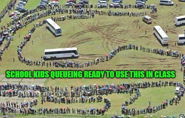 long queue2 | SCHOOL KIDS QUEUEING READY TO USE THIS IN CLASS | image tagged in long queue2 | made w/ Imgflip meme maker