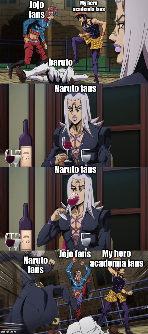 Abbacchio joins in the fun |  Jojo fans; My hero academia fans; baruto; Naruto fans; Naruto fans; Jojo fans; My hero academia fans; Naruto fans | image tagged in abbacchio joins in the fun | made w/ Imgflip meme maker