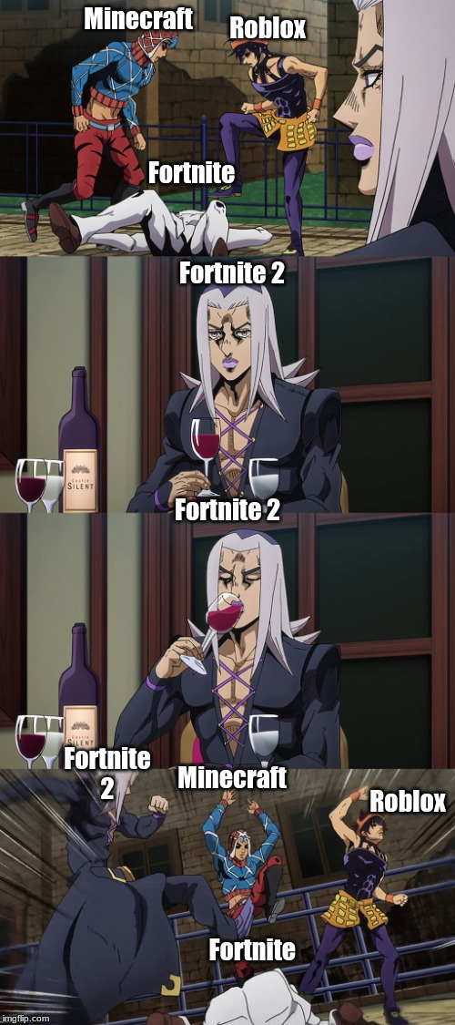 Abbacchio joins in the fun |  Roblox; Minecraft; Fortnite; Fortnite 2; Fortnite 2; Fortnite 2; Minecraft; Roblox; Fortnite | image tagged in abbacchio joins in the fun | made w/ Imgflip meme maker