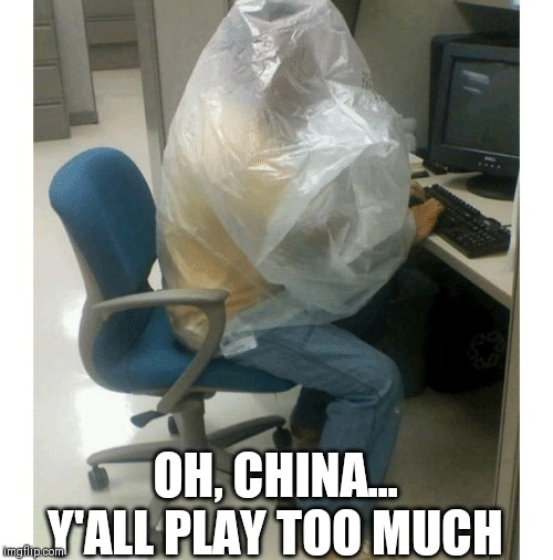 Just another day at the office |  OH, CHINA... Y'ALL PLAY TOO MUCH | image tagged in coronavirus,made in china,savage,wu tang | made w/ Imgflip meme maker