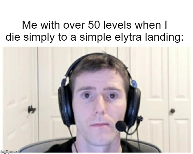 anger |  Me with over 50 levels when I die simply to a simple elytra landing: | image tagged in sad linus | made w/ Imgflip meme maker