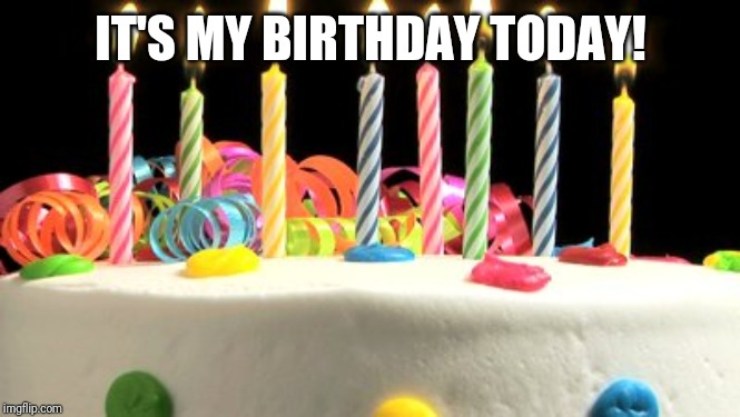 I'm officially 12! Or 3, depending on the way you look at it? |  IT'S MY BIRTHDAY TODAY! | image tagged in birthday cake blank,memes,happy birthday | made w/ Imgflip meme maker
