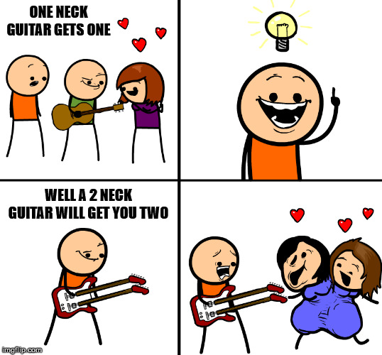 Kinda bad |  ONE NECK GUITAR GETS ONE; WELL A 2 NECK GUITAR WILL GET YOU TWO | image tagged in dark humor | made w/ Imgflip meme maker