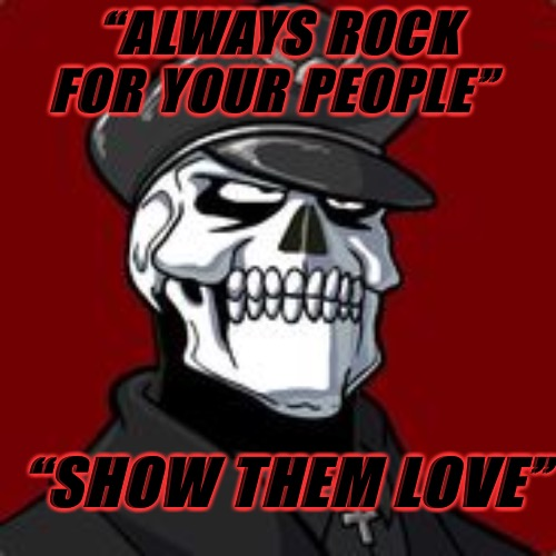 "Rock For Your People |  ""ALWAYS ROCK FOR YOUR PEOPLE""; ""SHOW THEM LOVE"" 