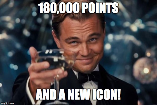 New icon with my 180k point milestone! |  180,000 POINTS; AND A NEW ICON! | image tagged in memes,leonardo dicaprio cheers,imgflip points,imgflip icons | made w/ Imgflip meme maker