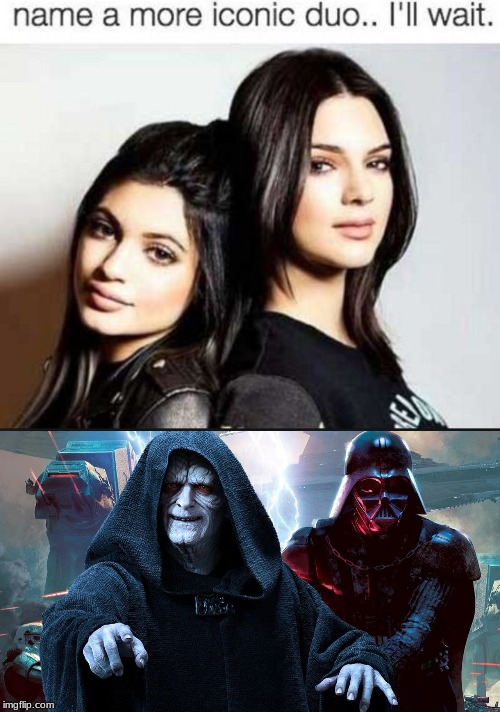 done | image tagged in name a more iconic duo,star wars,vader,palpatine,emperor palpatine,darth vader | made w/ Imgflip meme maker