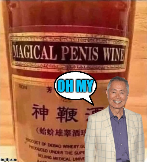 That's right; I'm back and so is George. This time he's wine shopping |  OH MY | image tagged in wine,sulu,oh my,thanksgiving,george takei | made w/ Imgflip meme maker