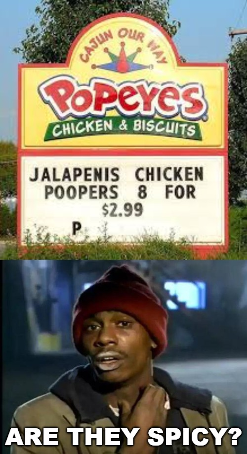 ARE THEY SPICY? | image tagged in memes,y'all got any more of that,sign fail,funny signs,popeyes | made w/ Imgflip meme maker