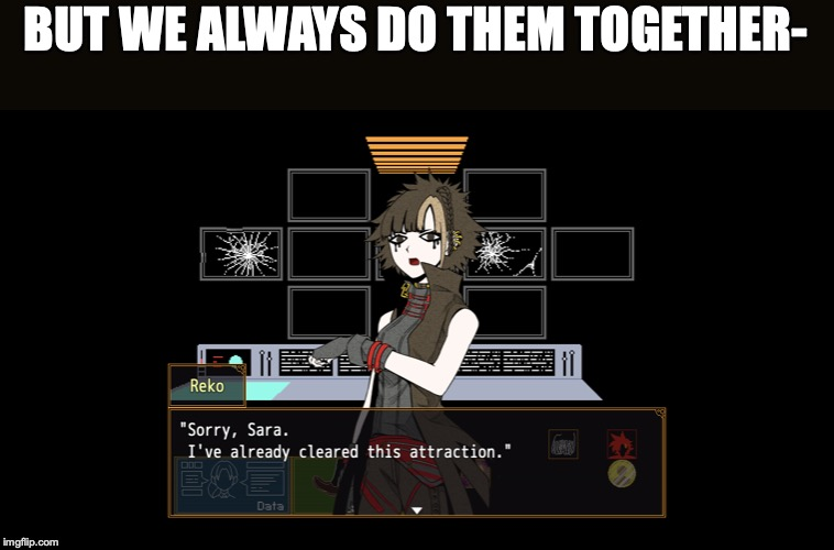 BUT WE ALWAYS DO THEM TOGETHER- | made w/ Imgflip meme maker