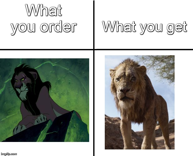 The Sad Truth 2: The Truthening | What you order What you get | image tagged in cross graph,scar,lionking,comparison | made w/ Imgflip meme maker