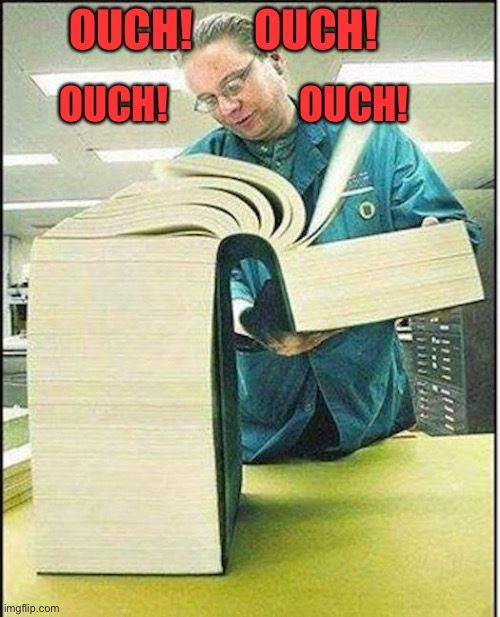 big book | OUCH!       OUCH! OUCH!                 OUCH! | image tagged in big book | made w/ Imgflip meme maker
