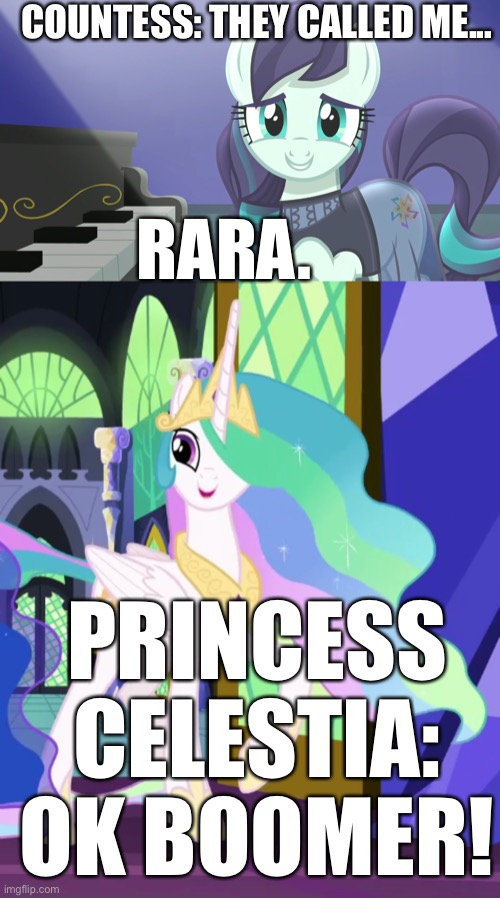 Rara | My Thoughts When Millennials  talk about Revolution | image tagged in mlp fim,princess celestia,ok boomer,funny memes,memes | made w/ Imgflip meme maker