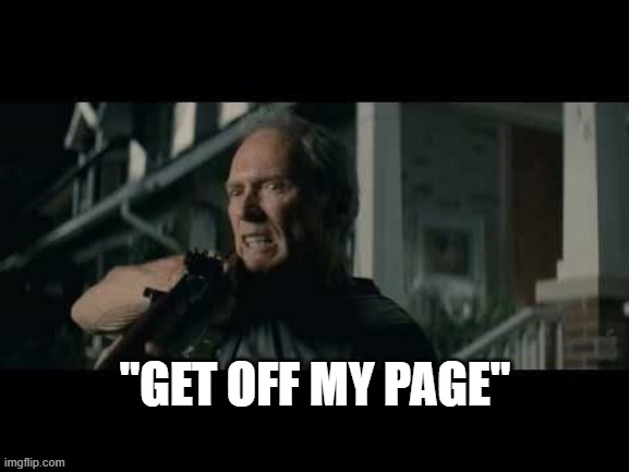 "Get off my page | ""GET OFF MY PAGE"" 