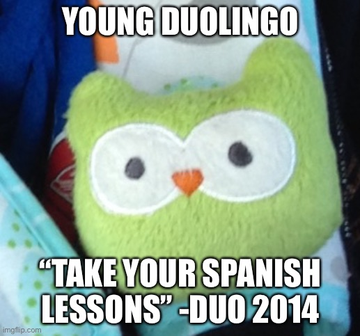 "Baby Duolingo |  YOUNG DUOLINGO; ""TAKE YOUR SPANISH LESSONS"" -DUO 2014 
