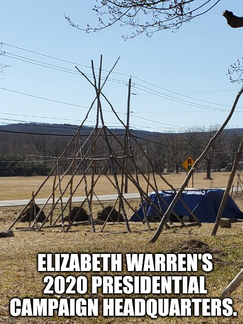 I had some reservations about posting this one .... |  ELIZABETH WARREN'S 2020 PRESIDENTIAL CAMPAIGN HEADQUARTERS. | image tagged in elizabeth warren,election 2020,democrats | made w/ Imgflip meme maker