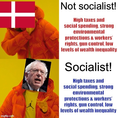 Corporate needs you to find the differences between this picture and this picture | image tagged in denmark vs bernie sanders,socialism,bernie sanders,conservative logic,denmark,sanders | made w/ Imgflip meme maker
