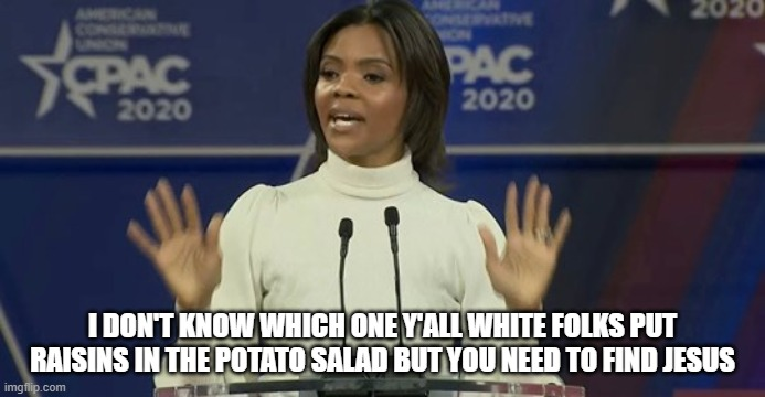 White Folks Potato Salad | I DON'T KNOW WHICH ONE Y'ALL WHITE FOLKS PUT RAISINS IN THE POTATO SALAD BUT YOU NEED TO FIND JESUS | image tagged in potato salad,white people cooking,black people cooking,southern food,recipe | made w/ Imgflip meme maker
