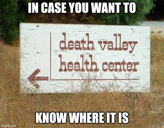 Well , now I know |  IN CASE YOU WANT TO; KNOW WHERE IT IS | image tagged in how people view doctors,doom,visit,brian williams was there,where's waldo,do you know the way | made w/ Imgflip meme maker