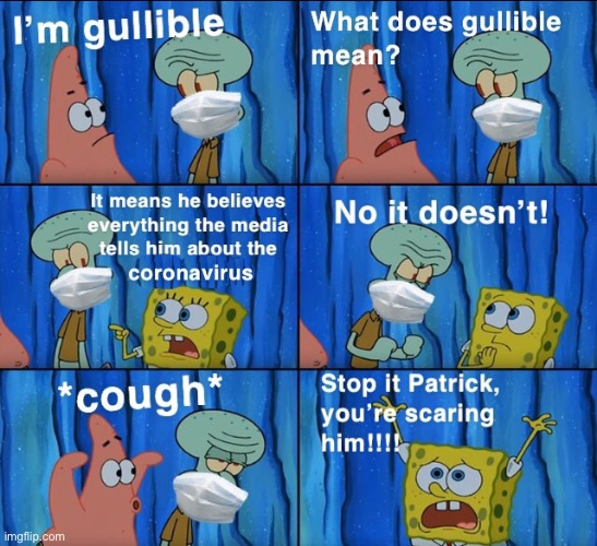 This coronavirus stuff getting out of hand | image tagged in coronavirus,cough,spongebob,stop it patrick you're scaring him,memes,funny memes | made w/ Imgflip meme maker