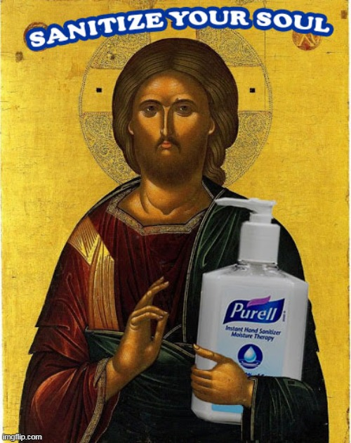 Sanitize Your Soul | image tagged in purell,jesus,sanitize your soul | made w/ Imgflip meme maker