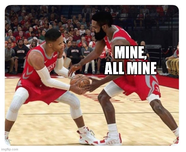 Ball hog |  MINE, ALL MINE | image tagged in nba players selfish ball hogs | made w/ Imgflip meme maker