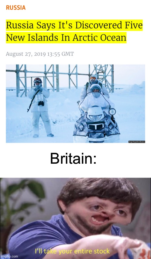 Britain: | image tagged in blank white template,jon tron ill take your entire stock | made w/ Imgflip meme maker