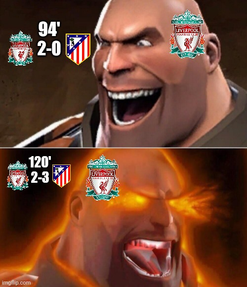 Liverpool 2-3 Atletico Madrid |  94' 2-0; 120' 2-3 | image tagged in memes,funny,liverpool,football,soccer,champions league | made w/ Imgflip meme maker