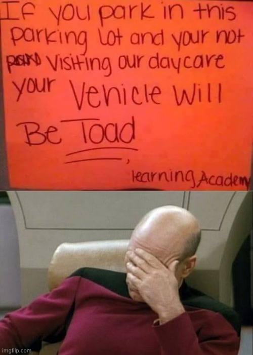 We pay people for this ? | image tagged in memes,captain picard facepalm,warning sign,bad teachers,homework | made w/ Imgflip meme maker