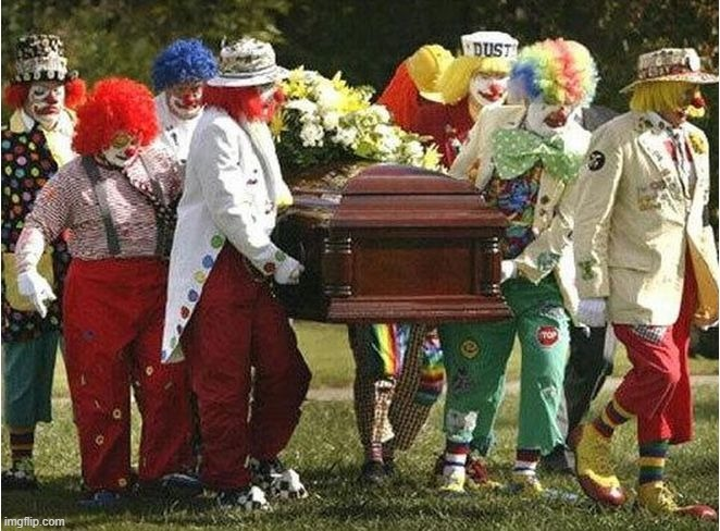 Clown funeral | image tagged in clown funeral | made w/ Imgflip meme maker