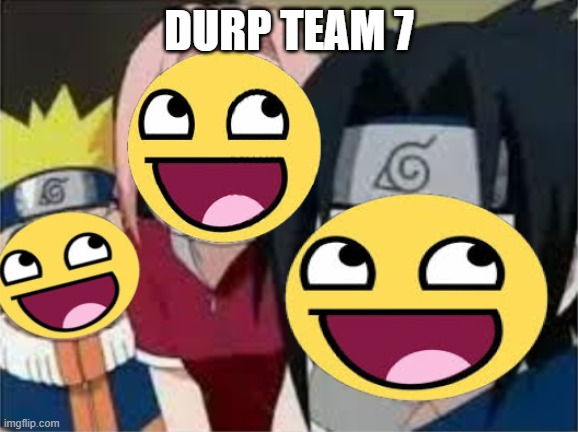 DURP TEAM 7 | made w/ Imgflip meme maker