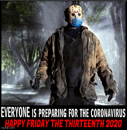 Image tagged in coronavirus,corona virus,friday the 13th ...