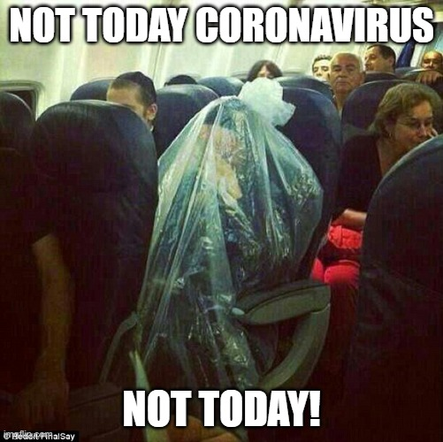 Not today |  NOT TODAY CORONAVIRUS; NOT TODAY! | image tagged in coronavirus,flying | made w/ Imgflip meme maker