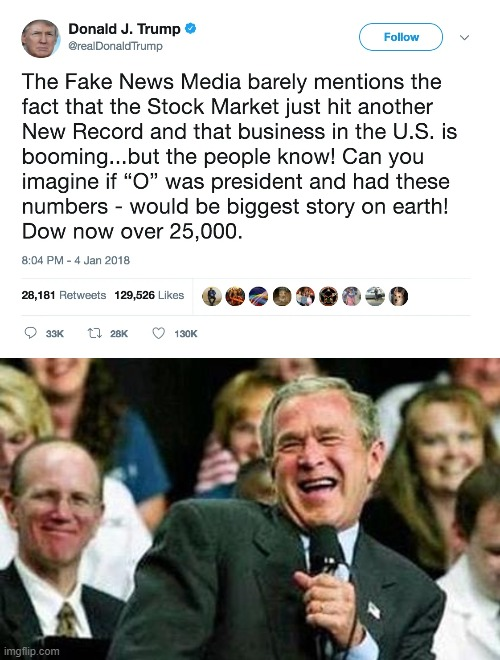 Time for fat mouth to start eating some words | image tagged in bush thinks its funny,donald trump is an idiot,memes,politics,maga,impeach trump | made w/ Imgflip meme maker