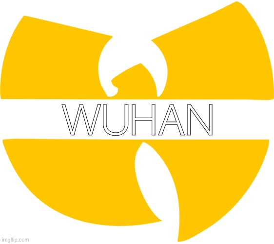 WUHAN | image tagged in wuhan | made w/ Imgflip meme maker