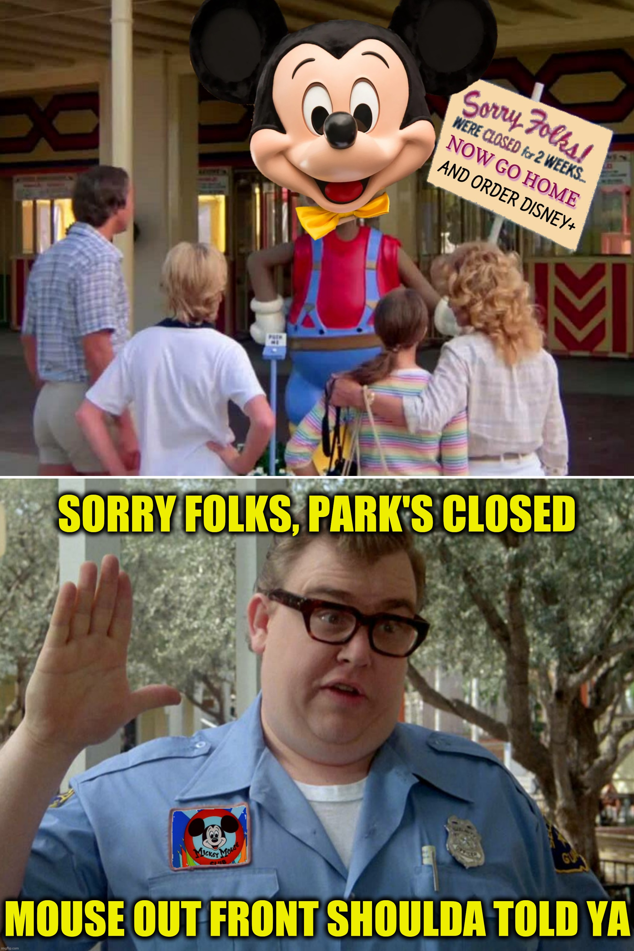 Bad Photoshop Sunday presents:  Walterworld |  SORRY FOLKS, PARK'S CLOSED; MOUSE OUT FRONT SHOULDA TOLD YA | image tagged in bad photoshop sunday,vacation,disneyland,mickey mouse | made w/ Imgflip meme maker