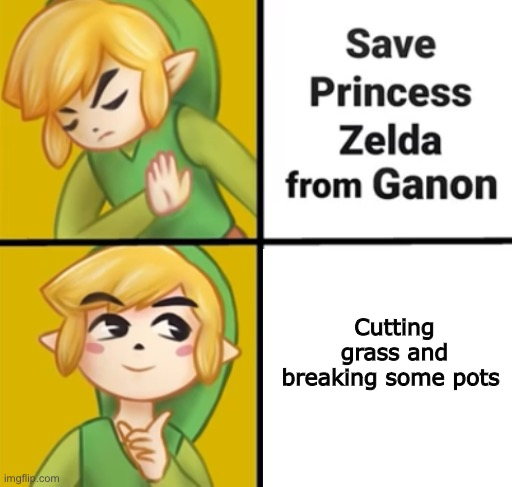 Me when I play Zelda |  Cutting grass and breaking some pots | image tagged in zelda,legend of zelda,drake,drake hotline bling,lol | made w/ Imgflip meme maker