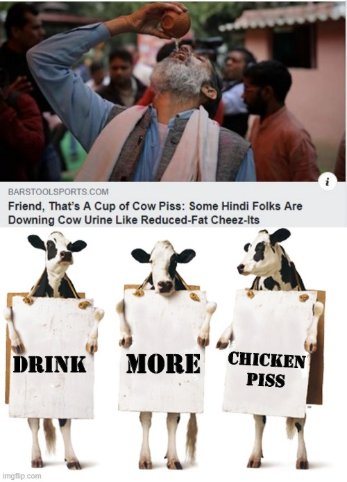Thirst Quenching! | DRINK CHICKEN PISS MORE | image tagged in chick-fil-a 3-cow billboard | made w/ Imgflip meme maker