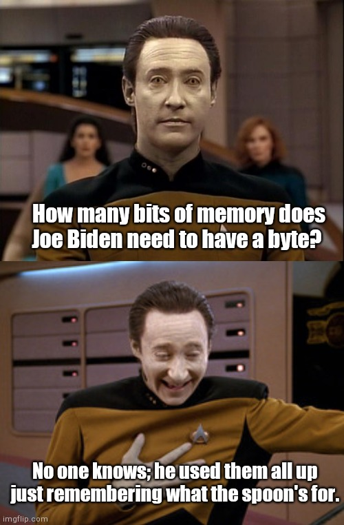 Data Joe Biden Joke Imgflip