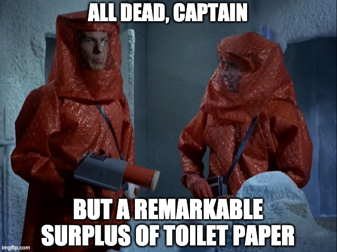 All Dead, Captain | ALL DEAD, CAPTAIN BUT A REMARKABLE SURPLUS OF TOILET PAPER | image tagged in coronavirus | made w/ Imgflip meme maker