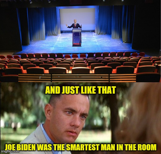AND JUST LIKE THAT JOE BIDEN WAS THE SMARTEST MAN IN THE ROOM | made w/ Imgflip meme maker
