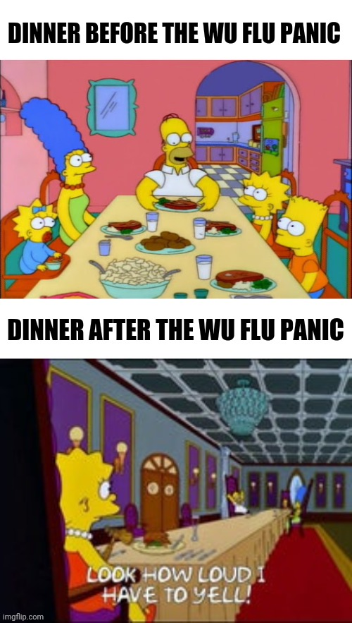 Coronavirus Family Dinner | DINNER BEFORE THE WU FLU PANIC DINNER AFTER THE WU FLU PANIC | image tagged in the simpsons | made w/ Imgflip meme maker