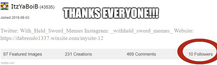 THANKS EVERYONE!!! | image tagged in 10,followers,thanks,everyone | made w/ Imgflip meme maker