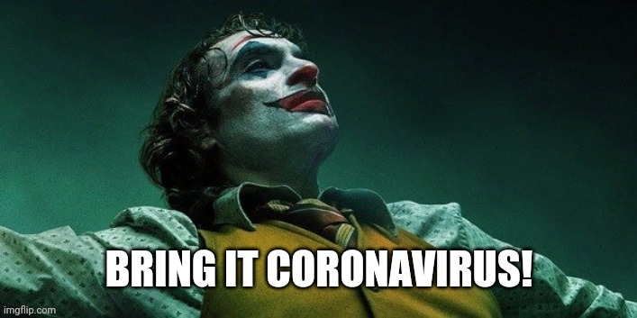 image tagged in joker bathroom coronavirus | made w/ Imgflip meme maker