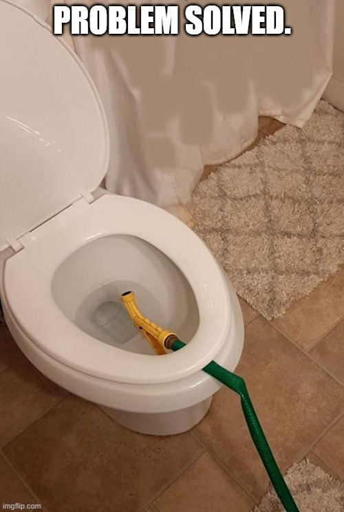 Problem Solved | PROBLEM SOLVED. | image tagged in tp,toilet paper,beaudoux | made w/ Imgflip meme maker