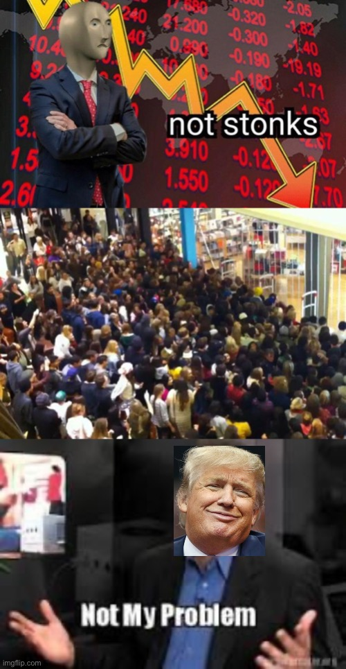 Image tagged in black friday,not my problem,not stonks ...