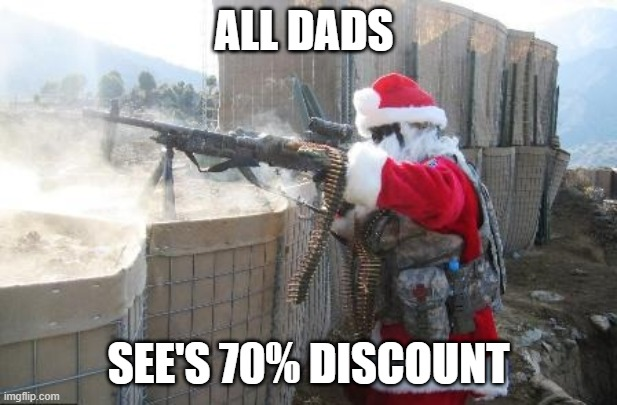 Hohoho Meme |  ALL DADS; SEE'S 70% DISCOUNT | image tagged in memes,hohoho | made w/ Imgflip meme maker